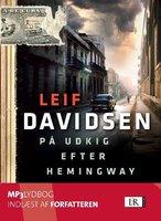 På udkig efter Hemingway - Leif Davidsen
