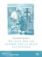 En lille bog om glæden ved at blive nattetisser - Flemming Jensen