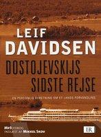 Dostojevskijs sidste rejse. En personlig beretning om et lands forvandling - Leif Davidsen