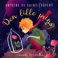 Den lille prins - Antoine de Saint-Exupéry