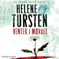 Venter i mørket - Helene Tursten