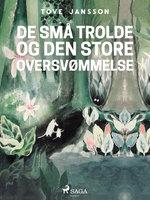 Mumitrolden 1 - De små trolde og den store oversvømmelse - Tove Jansson