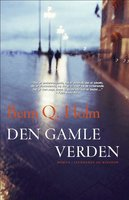 Den gamle verden - Benn Q. Holm