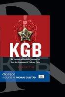 KGB - de russiske sikkerhedstjenester fra Ivan den Grusomme til Vladimir Putin - Erik Kulavig