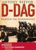 D-dag. Kampen om Normandiet - Antony Beevor