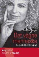 Det vågne menneske - en guide til sindets kraft - Barbara Berger