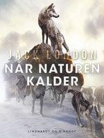Når Naturen Kalder - Jack London