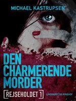 Rejseholdet 1: Den charmerende morder - Michael Kastrupsen
