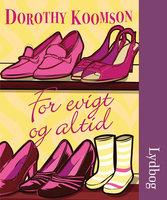 For evigt og altid - Dorothy Koomson