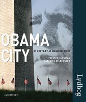 Obama City. Et portræt af Washington DC - Torsten Jansen,Cathrine Gyldensted