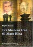 Fra Shahens Iran til Maos Kina - Birgitte Zeeman