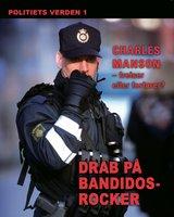 Drab på Bandidos-rocker. Politiets verden 1 - Diverse forfattere