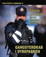 Gangsterdrab i dyreparken - Politiets verden 2 - Diverse forfattere