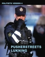 Pusherstreets lukning - Politiets verden 4 - Diverse forfattere