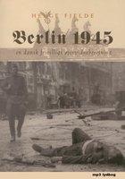Berlin 1945 - Helge Fjelde