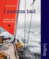 I samme båd - jorden rundt med familien - Hannelore Dörner
