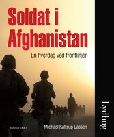 Soldat i Afghanistan - Michael Kattrup Lassen