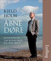 Åbne døre - Erindringer om mennesker jeg har mødt - Kjeld Holm