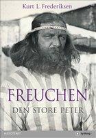 Peter Freuchen - Den Store Peter - Kurt L. Frederiksen