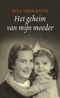 Het geheim van mijn moeder - Rita Verschuur
