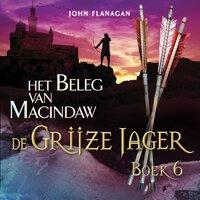 Het beleg van Macindaw - John Flanagan