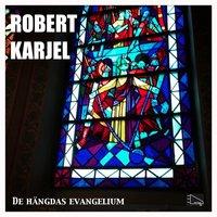 De hängdas evangelium - Robert Karjel
