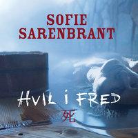 Hvil i fred - Sofie Sarenbrant