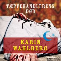 Tæppehandlerens død - Karin Wahlberg
