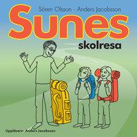 Sunes skolresa - Anders Jacobsson, Sören Olsson