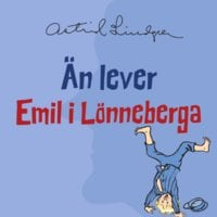 Än lever Emil i Lönneberga - Astrid Lindgren