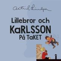 Lillebror och Karlsson på taket - Astrid Lindgren