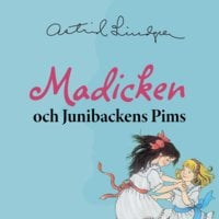 Madicken och Junibackens Pims - Astrid Lindgren