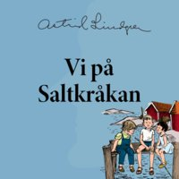 Vi på Saltkråkan - Astrid Lindgren