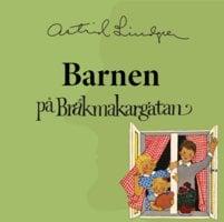 Barnen på Bråkmakargatan - Astrid Lindgren