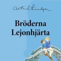 Bröderna Lejonhjärta - Astrid Lindgren