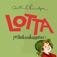 Lotta på Bråkmakargatan - Astrid Lindgren
