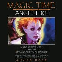 Magic Time: Angelfire - Maya Kaathryn Bohnhoff