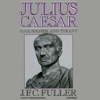 Julius Caesar - J.F.C. Fuller