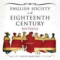 English Society in the Eighteenth Century - Roy Porter