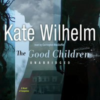 The Good Children - Kate Wilhelm