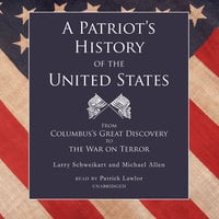 A Patriot's History of the United States - Michael Allen,Larry Schweikart