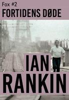 Fortidens døde - Ian Rankin