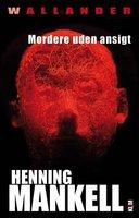 Mordere uden ansigt - Henning Mankell