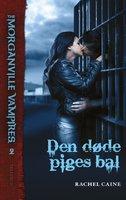 The Morganville Vampires #2: Den døde piges bal - Rachel Caine