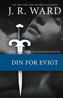 The Black Dagger Brotherhood #2: Din for evigt - J.R. Ward