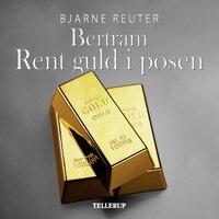 Bertram #2: Rent guld i posen - Bjarne Reuter