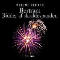 Bertram #3: Ridder af Skraldespanden - Bjarne Reuter