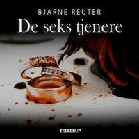 De seks tjenere - Bjarne Reuter
