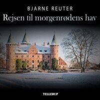 Rejsen til morgenrødens hav - Bjarne Reuter