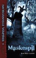The Morganville Vampires #4: Maskespil - Rachel Caine